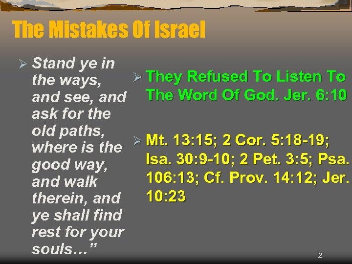 The Mistakes Of Israel Ø Stand ye in Ø They Refused To Listen To