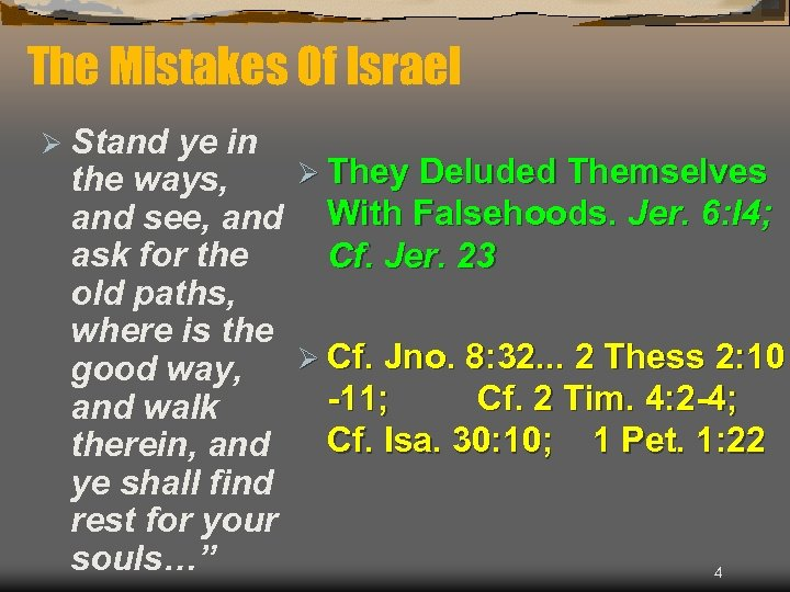 The Mistakes Of Israel Ø Stand ye in Ø They Deluded Themselves the ways,