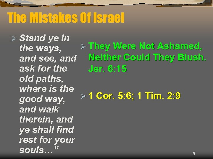 The Mistakes Of Israel Ø Stand ye in Ø They Were Not Ashamed, the