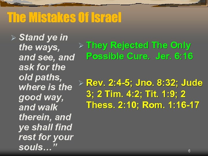 The Mistakes Of Israel Ø Stand ye in Ø They Rejected The Only the