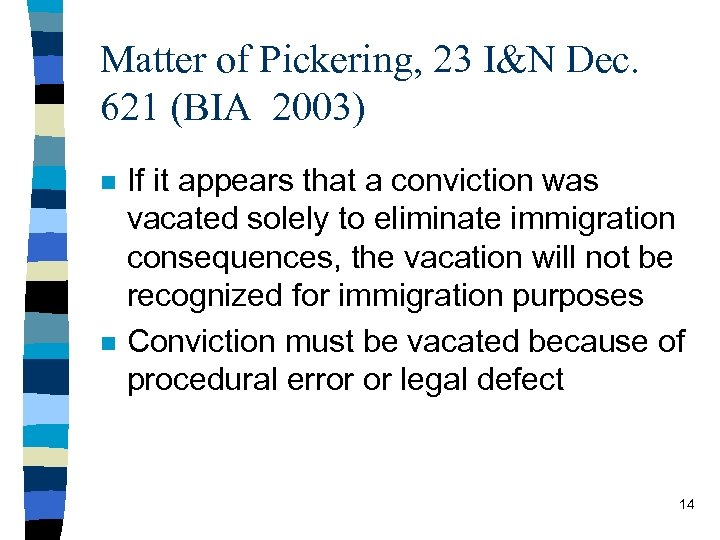 Matter of Pickering, 23 I&N Dec. 621 (BIA 2003) n n If it appears