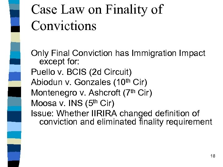 Case Law on Finality of Convictions Only Final Conviction has Immigration Impact except for: