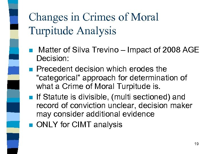 Changes in Crimes of Moral Turpitude Analysis n n Matter of Silva Trevino –
