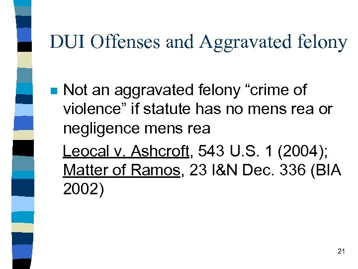 "DUI Offenses and Aggravated felony n Not an aggravated felony ""crime of violence"" if"