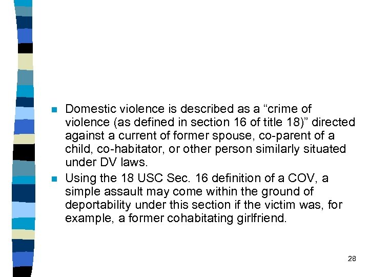 "n n Domestic violence is described as a ""crime of violence (as defined in"