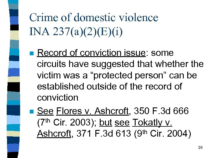 Crime of domestic violence INA 237(a)(2)(E)(i) n n Record of conviction issue: some circuits