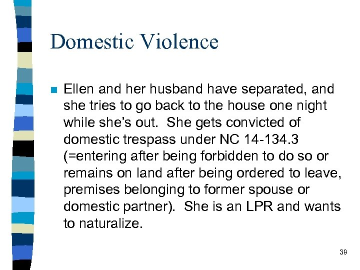 Domestic Violence n Ellen and her husband have separated, and she tries to go