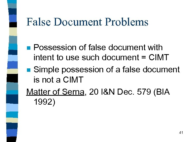 False Document Problems Possession of false document with intent to use such document =