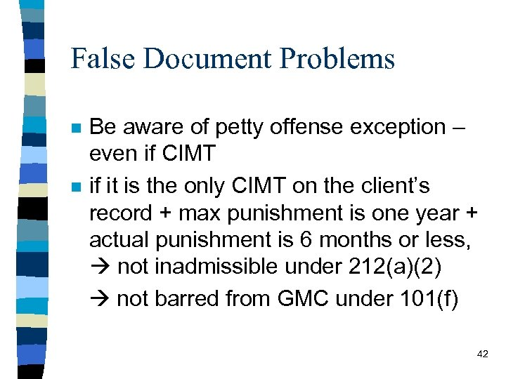 False Document Problems Be aware of petty offense exception – even if CIMT n