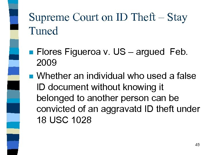 Supreme Court on ID Theft – Stay Tuned n n Flores Figueroa v. US