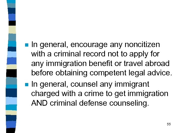 n n In general, encourage any noncitizen with a criminal record not to apply