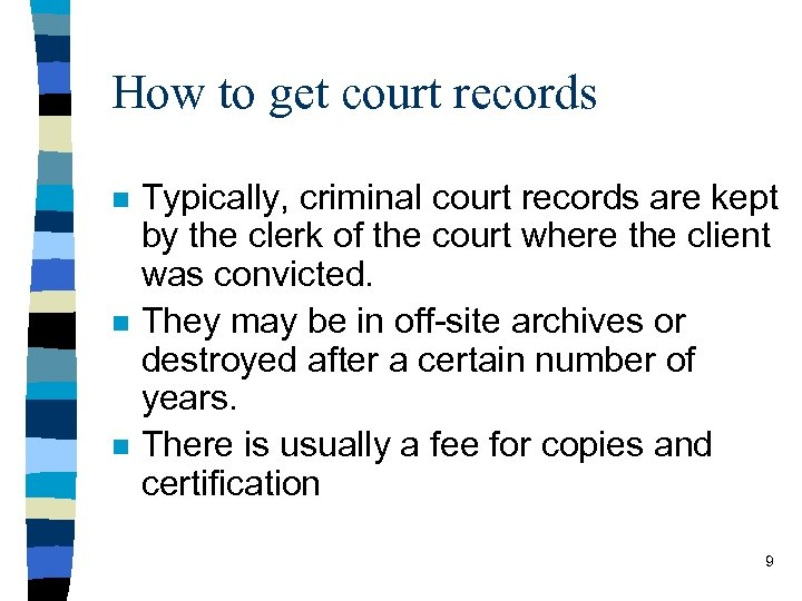 How to get court records n n n Typically, criminal court records are kept