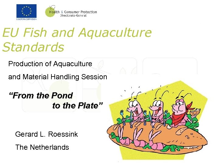"EU Fish and Aquaculture Standards Production of Aquaculture and Material Handling Session ""From the"