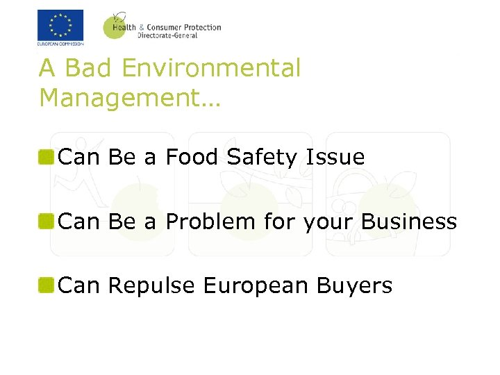 A Bad Environmental Management… Can Be a Food Safety Issue Can Be a Problem