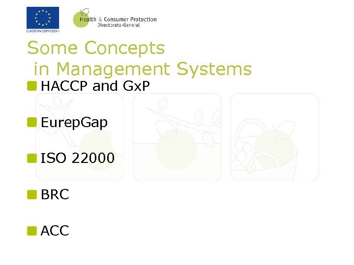 Some Concepts in Management Systems HACCP and Gx. P Eurep. Gap ISO 22000 BRC