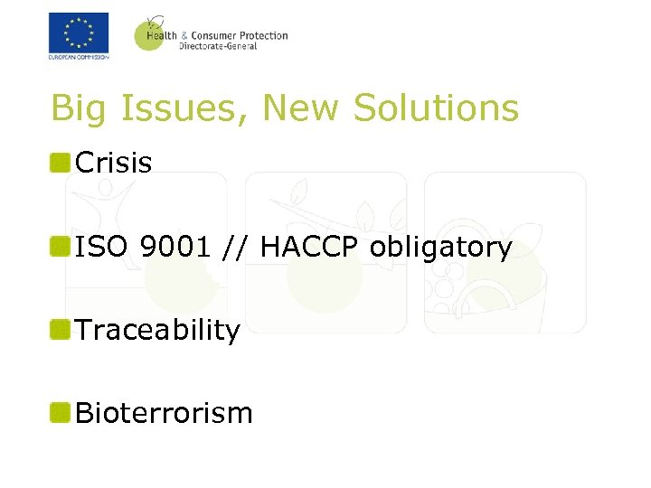 Big Issues, New Solutions Crisis ISO 9001 // HACCP obligatory Traceability Bioterrorism