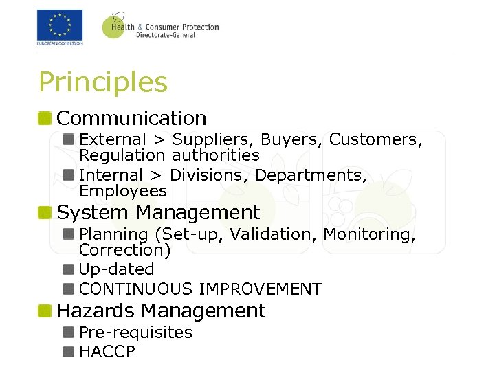 Principles Communication External > Suppliers, Buyers, Customers, Regulation authorities Internal > Divisions, Departments, Employees