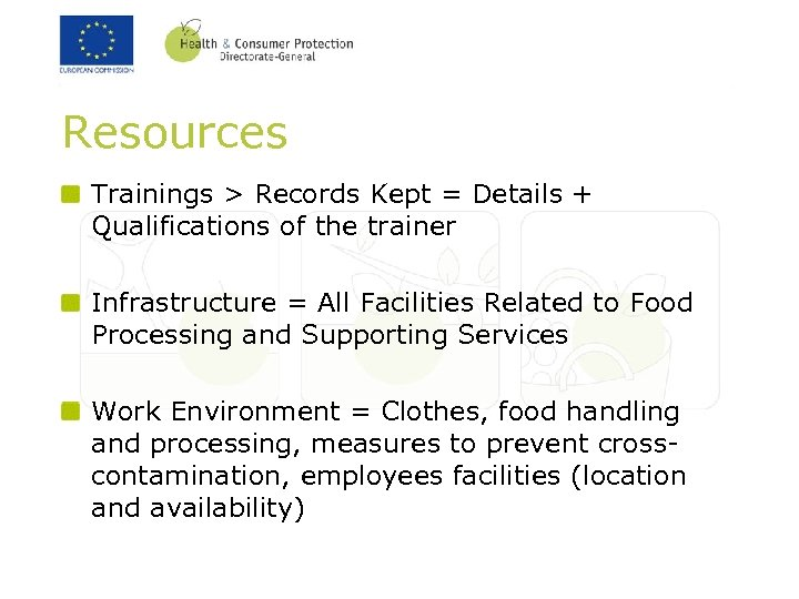 Resources Trainings > Records Kept = Details + Qualifications of the trainer Infrastructure =