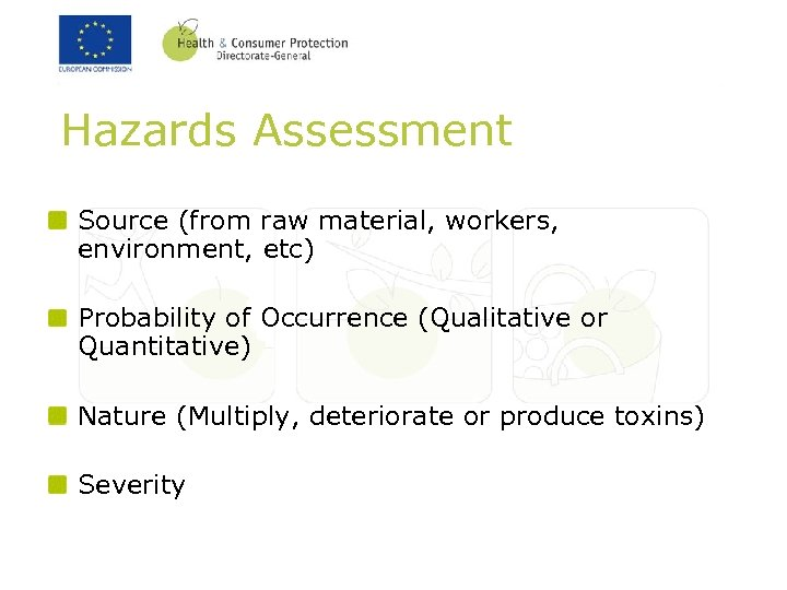 Hazards Assessment Source (from raw material, workers, environment, etc) Probability of Occurrence (Qualitative or