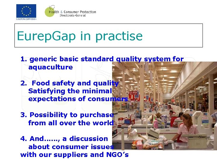 Eurep. Gap in practise 1. generic basic standard quality system for aquaculture 2. Food