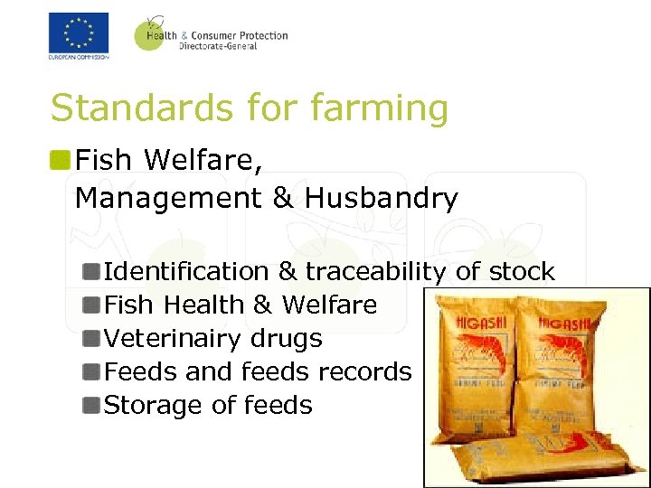 Standards for farming Fish Welfare, Management & Husbandry Identification & traceability of stock Fish