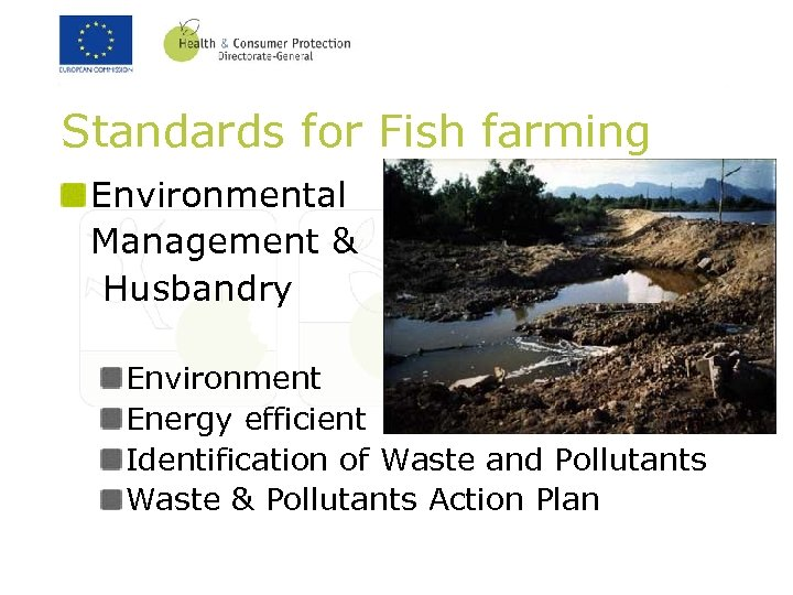 Standards for Fish farming Environmental Management & Husbandry Environment Energy efficient Identification of Waste