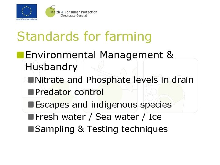 Standards for farming Environmental Management & Husbandry Nitrate and Phosphate levels in drain Predator
