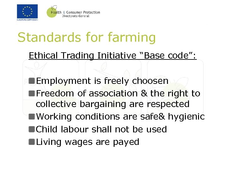 "Standards for farming Ethical Trading Initiative ""Base code"": Employment is freely choosen Freedom of"