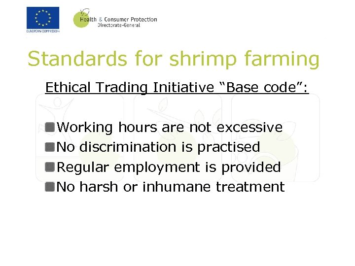 "Standards for shrimp farming Ethical Trading Initiative ""Base code"": Working hours are not excessive"