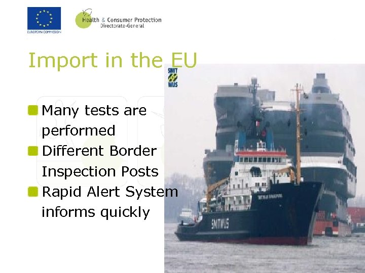 Import in the EU Many tests are performed Different Border Inspection Posts Rapid Alert