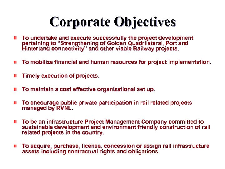 """Corporate Objectives To undertake and execute successfully the project development pertaining to """"Strengthening of"""
