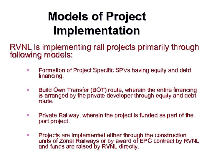 Models of Project Implementation RVNL is implementing rail projects primarily through following models: §