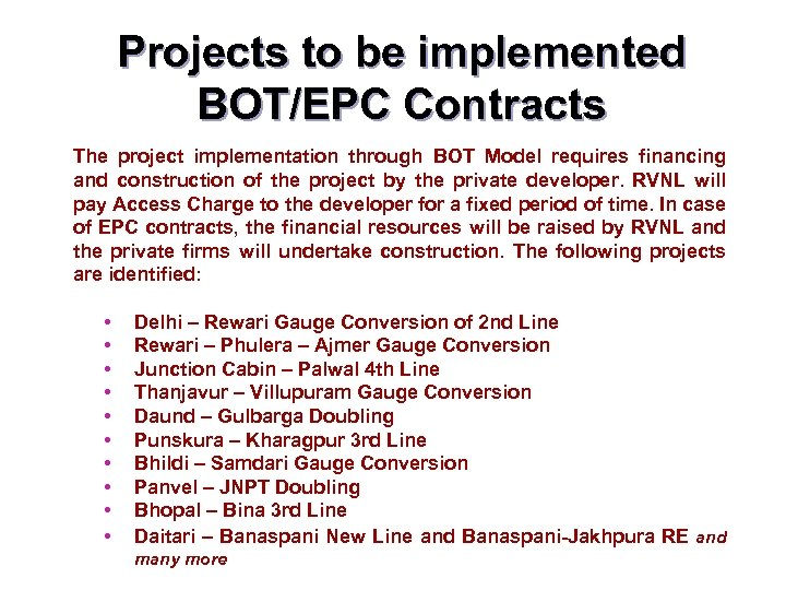 Projects to be implemented BOT/EPC Contracts The project implementation through BOT Model requires financing