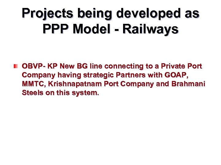 Projects being developed as PPP Model - Railways OBVP- KP New BG line connecting