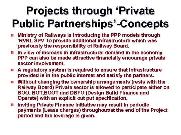 Projects through 'Private Public Partnerships'-Concepts Ministry of Railways is introducing the PPP models through