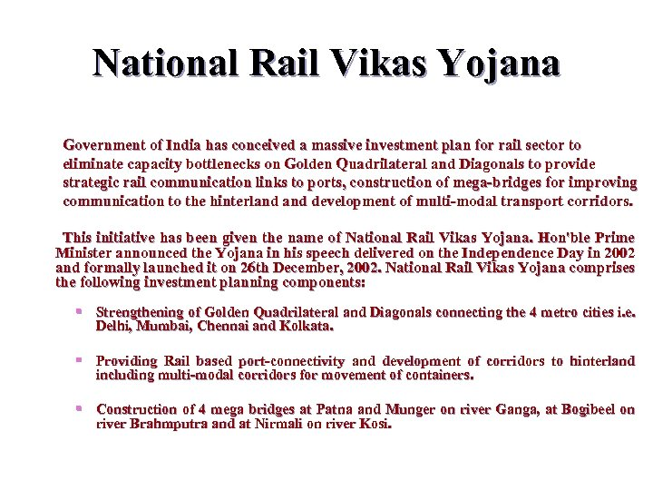 National Rail Vikas Yojana Government of India has conceived a massive investment plan for