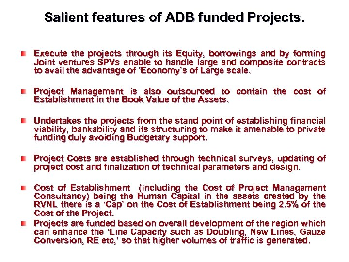 Salient features of ADB funded Projects. Execute the projects through its Equity, borrowings and