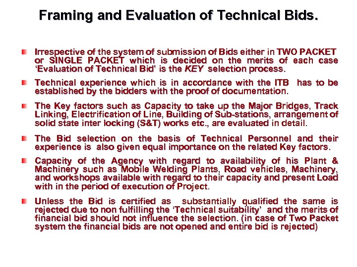Framing and Evaluation of Technical Bids. Irrespective of the system of submission of Bids