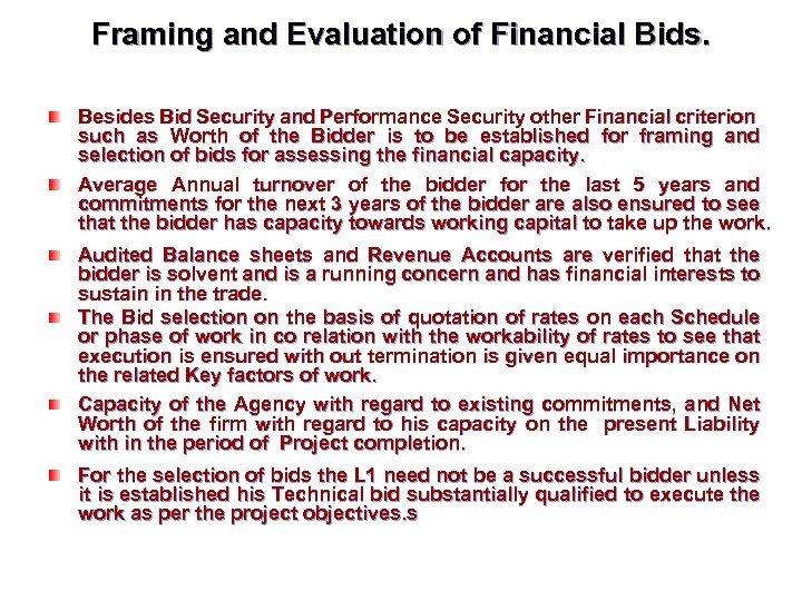 Framing and Evaluation of Financial Bids. Besides Bid Security and Performance Security other Financial