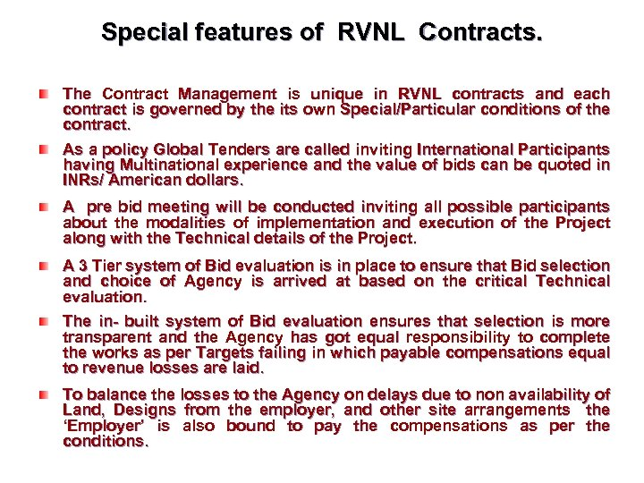 Special features of RVNL Contracts. The Contract Management is unique in RVNL contracts and