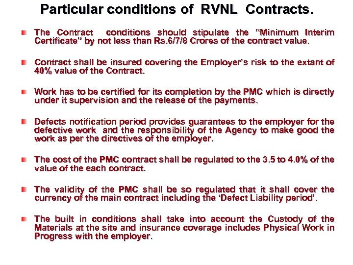 """Particular conditions of RVNL Contracts. The Contract conditions should stipulate the """"Minimum Interim Certificate"""""""