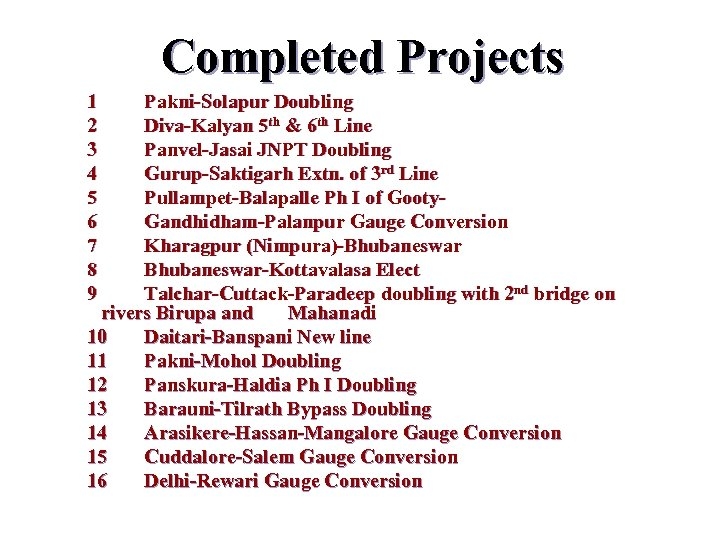 Completed Projects 1 Pakni-Solapur Doubling 2 Diva-Kalyan 5 th & 6 th Line 3