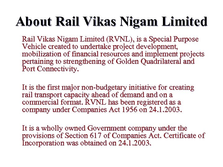 About Rail Vikas Nigam Limited (RVNL), is a Special Purpose Vehicle created to undertake