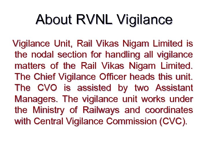 About RVNL Vigilance Unit, Rail Vikas Nigam Limited is the nodal section for handling