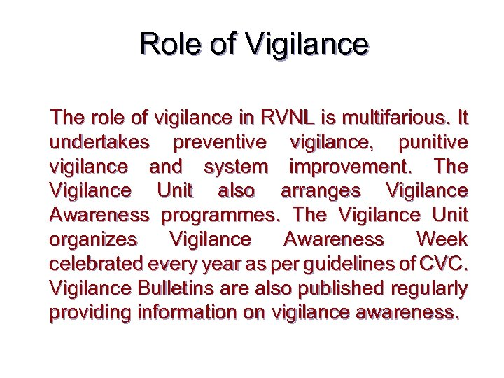 Role of Vigilance The role of vigilance in RVNL is multifarious. It undertakes preventive