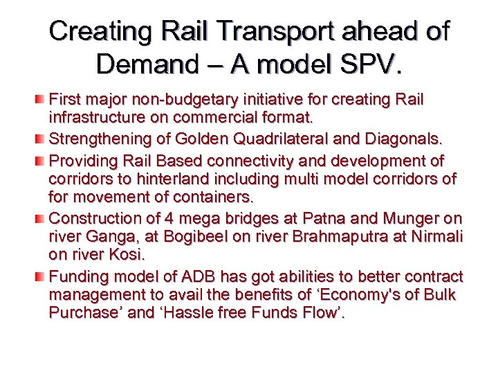 Creating Rail Transport ahead of Demand – A model SPV. First major non-budgetary initiative