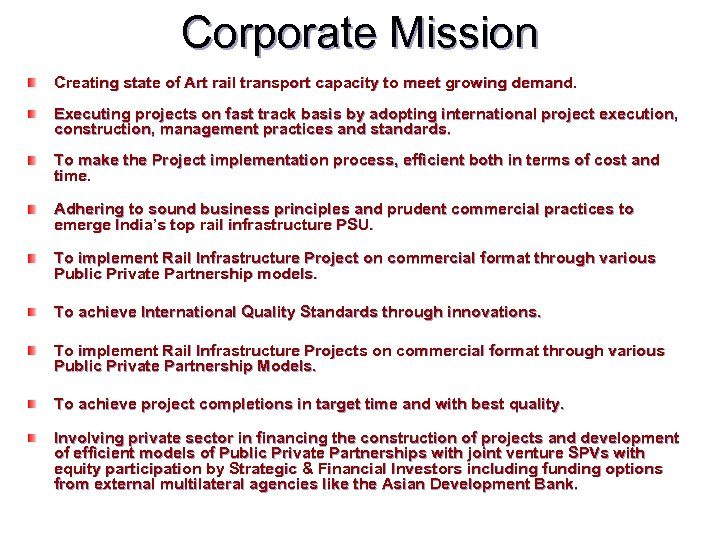 Corporate Mission Creating state of Art rail transport capacity to meet growing demand. Executing