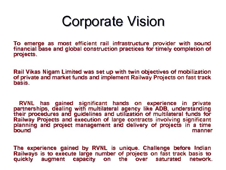 Corporate Vision To emerge as most efficient rail infrastructure provider with sound financial base