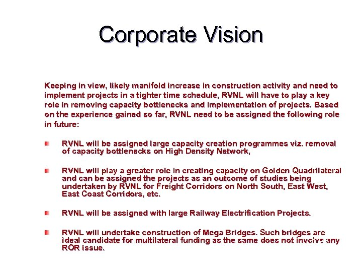 Corporate Vision Keeping in view, likely manifold increase in construction activity and need to
