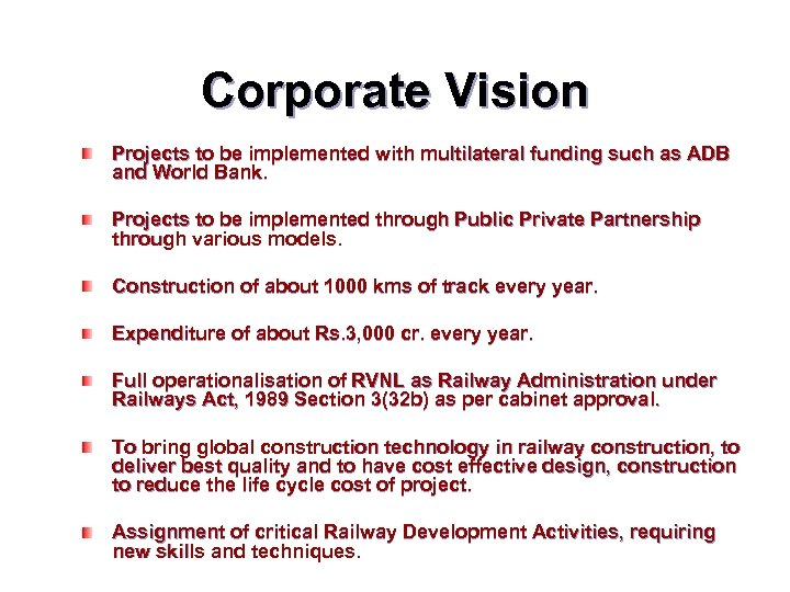 Corporate Vision Projects to be implemented with multilateral funding such as ADB and World